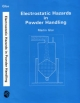 ELECTROSTATIC HAZARDS IN POWDER HANDLING (Series: Electronic and Electrical Engineering Research Studies -)