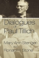 Dialogues of Paul Tillich - Mary Ann Stenger; Ronald H. Stone