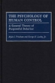 Psychology of Human Control - Myles I. Friedman; George H. Lackey