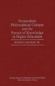 Postmodern Philosophical Critique and the Pursuit of Knowledge in Higher Education - Roger P. Mourad