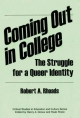 Coming out in College : the Struggle for a Queer Identity - Robert A. Rhoads