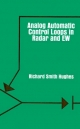 Analogue Automatic Control Loops in Radar and Electronic Warfare - Richard S. Hughes