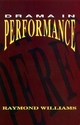 Drama in Performance - Raymond Williams