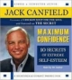 Maximum Confidence - Jack Canfield; Jack Canfield