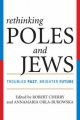 Rethinking Poles and Jews - Robert Cherry; Annamaria Orla-Bukowska