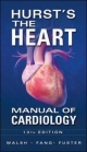 Hurst's the Heart Manual of Cardiology, Thirteenth Edition - Richard Walsh;  James Fang;  Valentin Fuster;  Robert O'Rourke