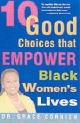 10 Good Choices That Empower Black Women's Lives - Grace Cornish