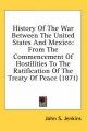 History of the War Between the United States and Mexico - John Stillwell Jenkins