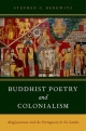 Buddhist Poetry and Colonialism: Alagiyavanna and the Portuguese in Sri Lanka - Stephen C. Berkwitz