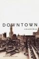 Downtown - Robert M. Fogelson
