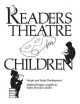 Readers Theatre for Children - Mildred Knight Laughlin; Kathy Howard Latrobe