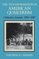 Transformation of American Quakerism - Thomas D. Hamm