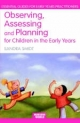 Observing, Assessing and Planning for Children in the Early Years - Sandra Smidt
