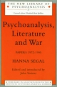 Psychoanalysis, Literature and War - Hanna Segal; John Steiner
