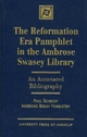 The Reformation Era Pamphlet in the Ambrose Swasey Library