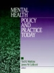 Mental Health Policy and Practice Today - Ted R. Watkins; James W. Callicutt; Ted R. Watkins; James W. Callicutt