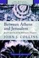 Between Athens and Jerusalem - John J. Collins