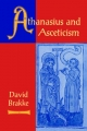Athanasius and Asceticism - David Brakke