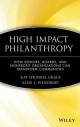 High Impact Philanthropy - Kay Sprinkel Grace; Alan L. Wendroff