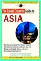 Global Etiquette Guide to Asia - Dean Foster