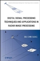 Digital Signal Processing Techniques and Applications in Radar Image Processing - Bu-Chin Wang