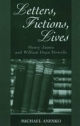 Letters, Fictions, Lives - Henry James; William D. Howells; Michael Anesko