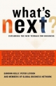 What's Next - Eamonn Kelly; Peter Leyden; Of Global Business Network Members