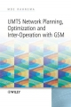 UMTS Network Planning, Optimization and Inter-operation with GSM - Moe Rahnema
