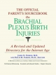 Official Parent's Sourcebook on Brachial Plexus Birth Injuries - Icon Health Publications