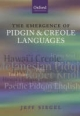 Emergence of Pidgin and Creole Languages - Jeff Siegel