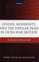 Gender, Modernity, and the Popular Press in Inter-War Britain - Adrian Bingham