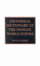 Historical Dictionary of the Mongol World Empire - Paul D. Buell