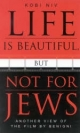 Life is Beautiful, But Not for Jews - Kobi Niv