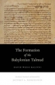 Formation of the Babylonian Talmud - David Weiss Halivni