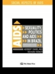 Sexuality, Politics and AIDS in Brazil - Richard Parker; Herbert Daniel