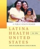 Latina Health in the United States - Marilyn Aguirre-Molina; Carlos W. Molina