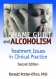 Shame, Guilt, and Alcoholism - Ronald Potter-Efron; Bruce Carruth