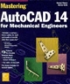 Mastering AutoCAD 14 for Mechanical Engineers, w. CD-ROM