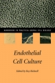 Endothelial Cell Culture - Roy Bicknell