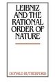 Leibniz and the Rational Order of Nature - Donald Rutherford
