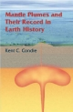 Mantle Plumes and their Record in Earth History - Kent C. Condie