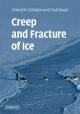 Creep and Fracture of Ice - Erland M. Schulson; Paul Duval