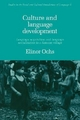 Culture and Language Development - Elinor Ochs