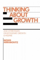 Thinking About Growth - Moses Abramovitz