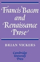Francis Bacon and Renaissance Prose - Brian Vickers