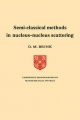 Semi-Classical Methods for Nucleus-Nucleus Scattering - D.M. Brink