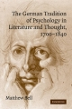 German Tradition of Psychology in Literature and Thought, 1700-1840 - Matthew Bell