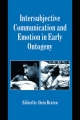 Intersubjective Communication and Emotion in Early Ontogeny - Stein Braten