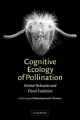 Cognitive Ecology of Pollination - Lars Chittka; James D. Thomson