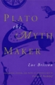 Plato the Myth Maker - Luc Brisson; Gerard Naddaf